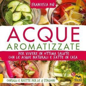 Acque Aromatizzate - Ebook