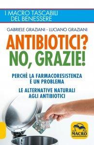 Antibiotici? No, Grazie - Ebook