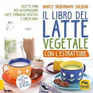 Il Libro del Latte Vegetale - Libro