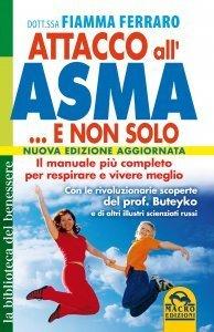 Attacco all'Asma ... e non Solo - Ebook