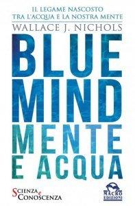 Blue Mind - Mente e Acqua - Libro