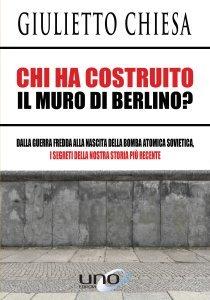 Chi ha Costruito il Muro di Berlino? - Libro
