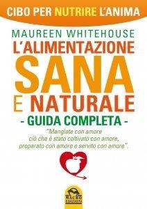 L'Alimentazione Sana e Naturale - Libro