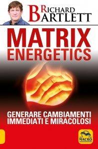 Matrix Energetics - Libro