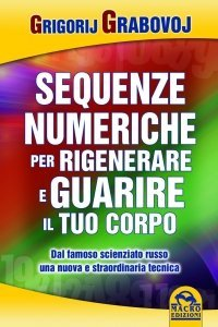 Sequenze Numeriche per Rigenerare e Guarire il Tuo Corpo - Ebook