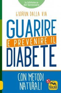 Guarire e Prevenire il Diabete - Ebook