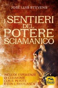 I Sentieri del Potere Sciamanico - Ebook