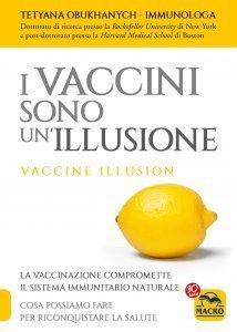 I Vaccini Sono Un'Illusione - Ebook