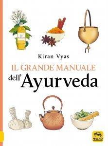 Il Grande Manuale dell'Ayurveda