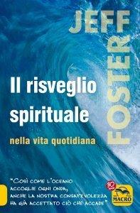 Il Risveglio Spirituale nella Vita Quotidiana - Ebook