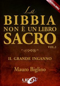 La Bibbia non è un Libro Sacro - Vol.1 - CD Audiolibro