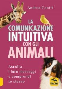 La Comunicazione Intuitiva con gli Animali - Ebook