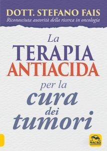 La Terapia Antiacida per la Cura dei Tumori - Libro