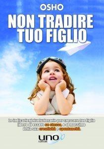 Non Tradire Tuo Figlio - Libro