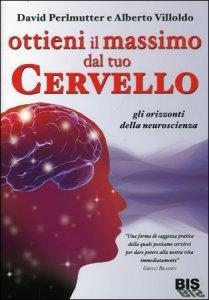 Ottieni il Massimo dal tuo Cervello - Libro