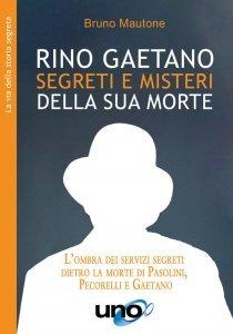 Rino Gaetano - Segreti e Misteri della sua Morte - Libro