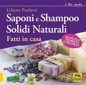 Saponi e Shampoo Solidi Naturali Fatti in Casa - Libro