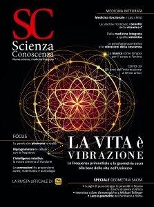 Scienza e Conoscenza - N.78 - La vita è vibrazione