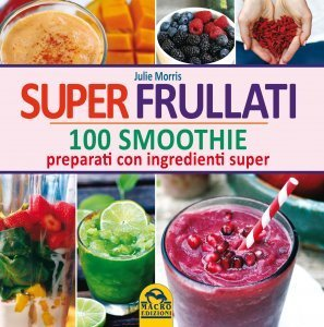 Super Frullati - 100 Smoothie - Libro