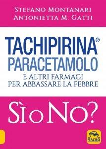 Tachipirina Paracetamolo: Sì o No? - Ebook