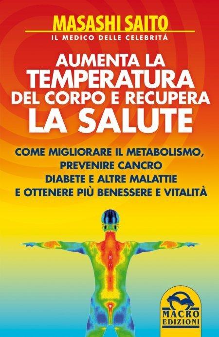 Aumenta la Temperatura del Corpo e Recupera la Salute - Libro