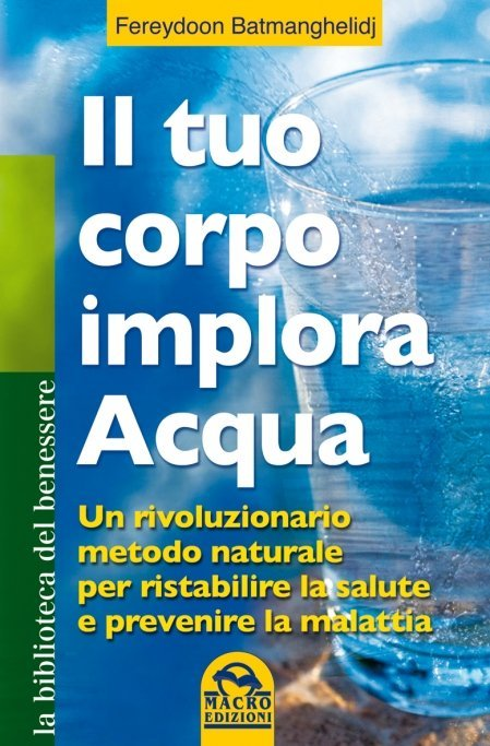Il Tuo Corpo Implora Acqua - Ebook