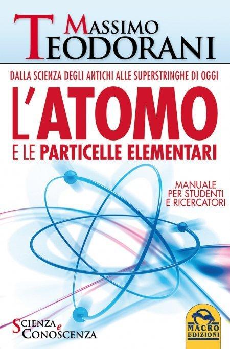 L'Atomo e le Particelle Elementari - Ebook