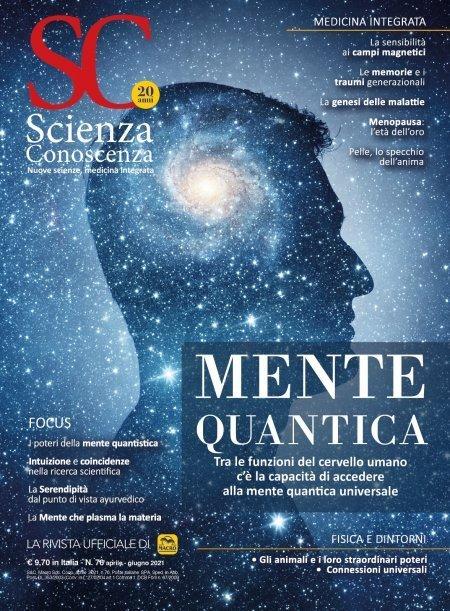 Scienza e Conoscenza - N.76 - Mente Quantica - Rivista
