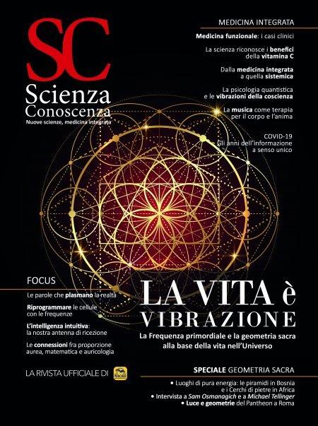 Scienza e Conoscenza - N.78 - La vita è vibrazione - Rivista