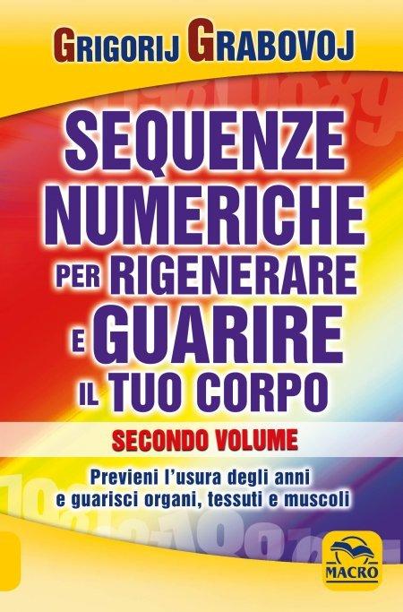 Le Sequenze Numeriche per Rigenerare e Guarire il tuo Corpo Vol.2 USATO - Libro Vol. 2